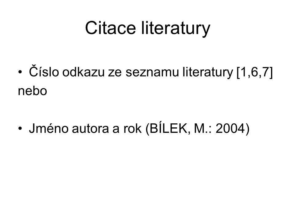 Citace literatury Číslo odkazu ze seznamu literatury [1,6,7] nebo
